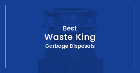 best Waste King garbage disposal