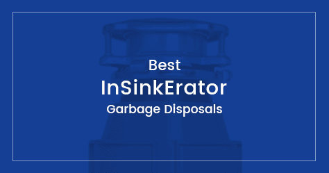 Best InSinkErator Garbage Disposals