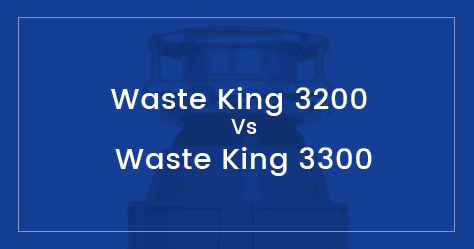 Waste King 3200 Vs. Waste King 3300