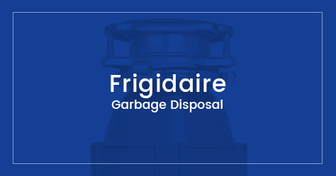 best Frigidaire disposal
