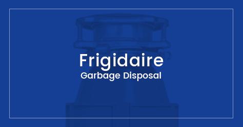 Best Frigidaire Garbage Disposals