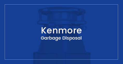 Kenmore Garbage Disposal Reviews