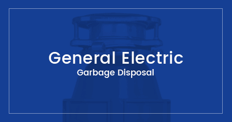 General Electric Garbage Disposal Reviews