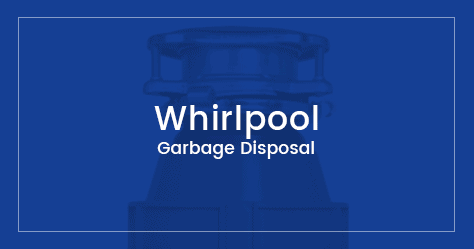 Whirlpool Garbage Disposal Reviews