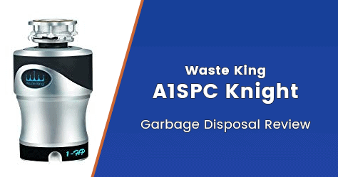 Waste King A1SPC Knight 1 0 HP Garbage Disposal Review