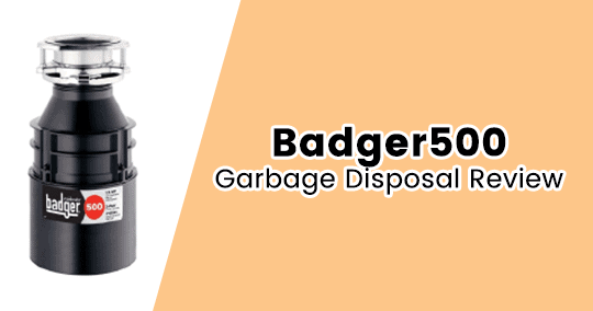 InSinkErator Badger 500 1/2 HP Continuous Feed Garbage Disposal Review