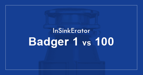 InSinkErator Badger 1 vs 100