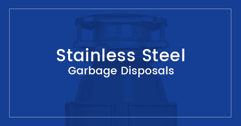Stainless Steel Garbage Disposals