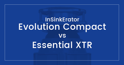 InSinkErator Evolution Compact vs Essential XTR