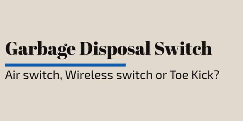garbage disposal switch options