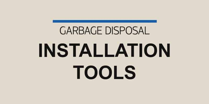 Garbage Disposal Installation Tools