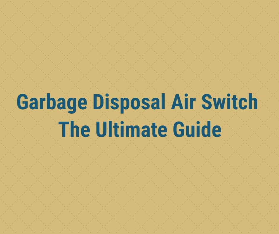 best garbage disposal air switch