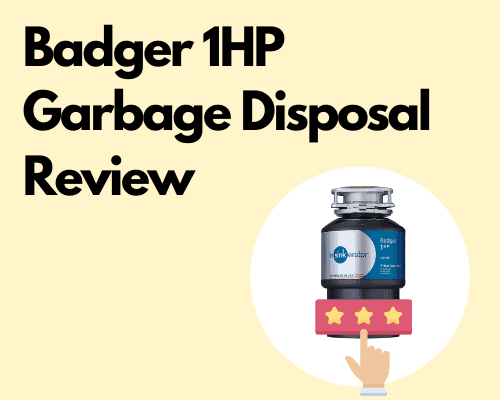Badger 1HP Garbage Disposal Review