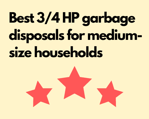 Best 3/4 HP garbage disposals for medium-size households