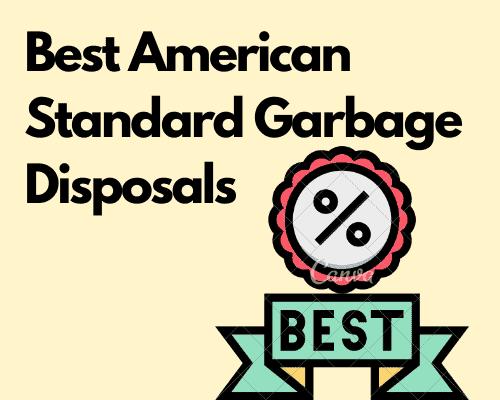 Best American Standard Garbage Disposals