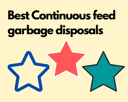 Best Continuous feed garbage disposals