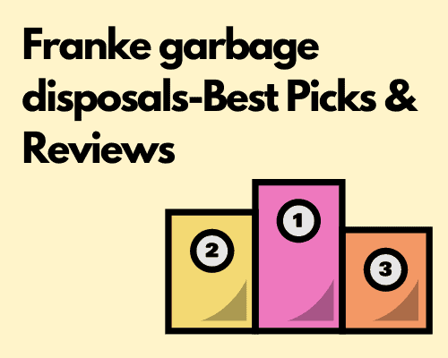 Comparison of Franke garbage disposals