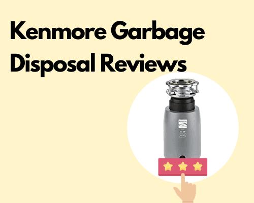 Kenmore Garbage Disposal Reviews