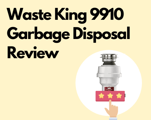 Waste King 9910 Garbage Disposal Review