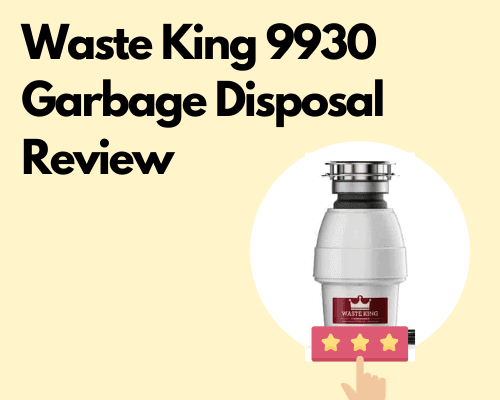Waste King 9930 Garbage Disposal Review