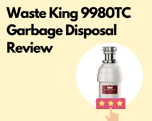 Waste King 9980TC Garbage Disposal Review