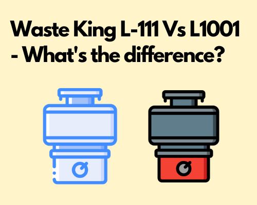 Waste King L-111 Vs L1001 - What's the difference?