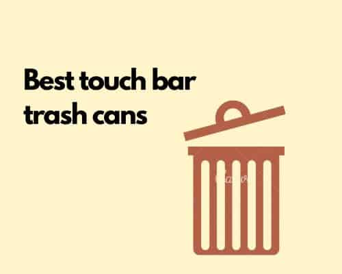 Touch bar trash cans